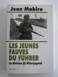 Les jeunes fauves du Fuhrer. La division SS Hitlerjugend