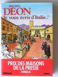 Michel Déon - Je vous écrit d'Italie