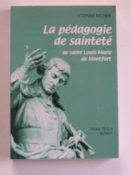 La pédagogie de la sainteté de saint Louis-Marie de Monfort