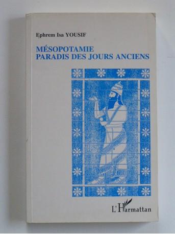 Ephrem Isa Yousif - Mésopotamie, paradis des jours anciens