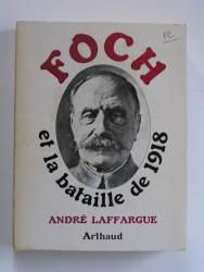 Foch et la bataille de 1918