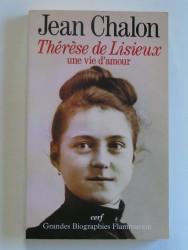 Thérèse de Lisieux, une vie d'amour