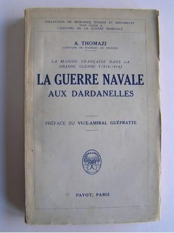 A. Thomazi - La guerre navale aux Dardanelles