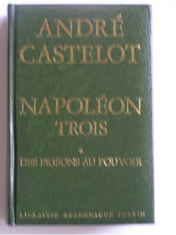 André Castelot - Napoléon trois