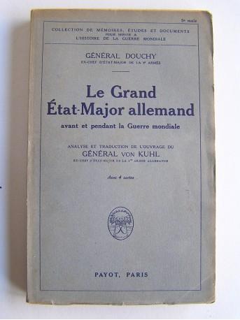 Général Douchy - le Grand Etat-Major allemand avant et pendant la Guerre mondiale