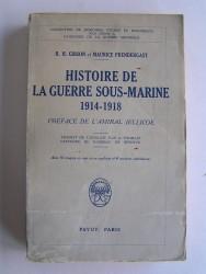 Histoire de la guerre sous-marine. 1914 - 1918