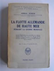 Amiral Scheer - La Flotte allemande de Haute Mer pendant la Guerre mondiale
