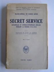 Service Secret. Espionnage et Contre-espionnage anglais pendant la guerre 1914-1918.