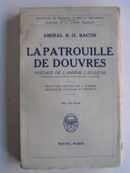 Vice-amiral Réginald Bacon - La patrouille de Douvres