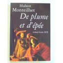 Hubert Monteilhet - De plume et d'épée