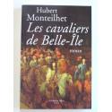 Hubert Monteilhet - Les cavaliers de Belle-Ile