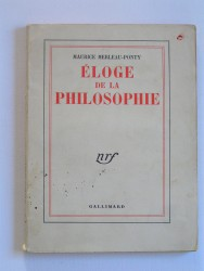 Maurice Merleau-Ponty - Eloge de la philosophie