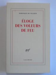 Dominique de Villepin - Eloge des voleurs de feu