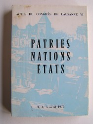 Actes du congrès de Lausanne VI. Patries, Nations, Etats