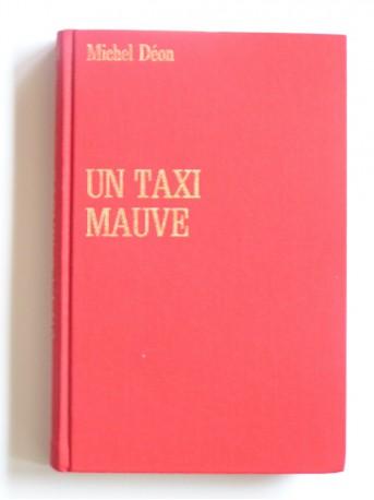 Michel Déon - Un taxi mauve