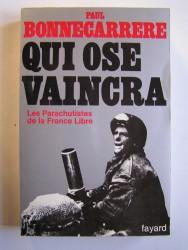 Qui ose vaincra. Les parachutistes de la France Libre
