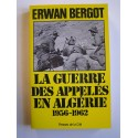 Erwan Bergot - La guerre des appelés en Algérie. 1956 - 1962. Tome 1.