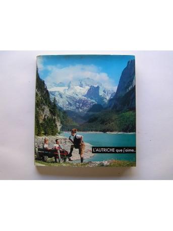 Marcel Brion - L'Autriche que j'aime...