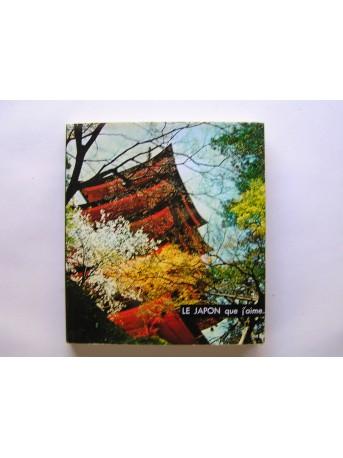 Robert Guillain - La Japon que j'aime...