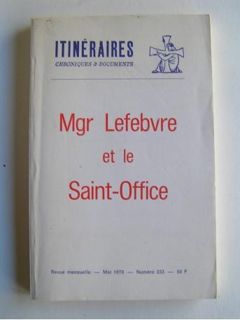 Collectif - Mgr Lefebvre et le Saint-Office. Itinéraires n°233 de Mai 1979