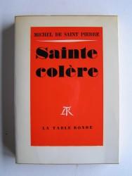 Michel de Saint-Pierre - Sainte colère