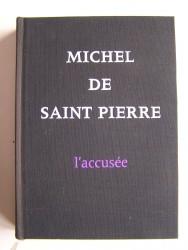 Michel de Saint-Pierre - L'accusée