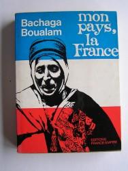 Bachaga Boualam - Mon pays,la France