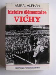 Amiral Paul Auphan - Histoire élémentaire de Vichy