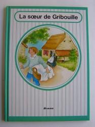 Comtesse de Ségur - La soeur de gribouille