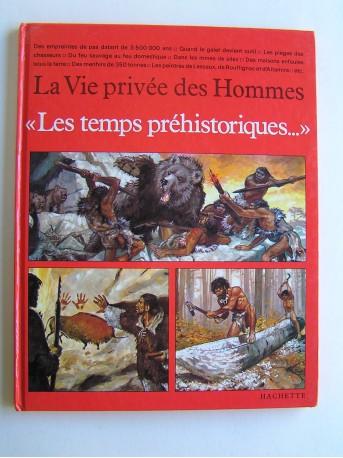 Pierre Joubert - La vie privée des Hommes. Les temps préhistoriques