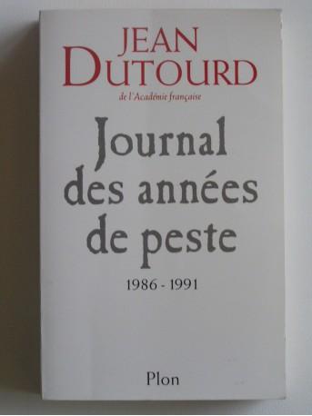 Jean Dutourd - Journal des années de peste. 1986 - 1991