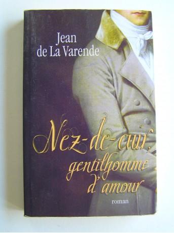 Jean de La Varende - Nez-de Cuir. Gentilhomme d'amour. Suivi de : Les masques