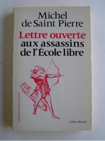 Michel de Saint-Pierre - Lettre ouverte aux assassins de l'Ecole libre