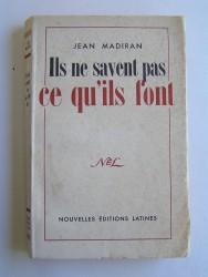 Jean Madiran - Ils ne savent pas ce qu'ils font