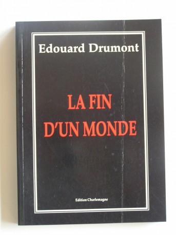 Edouard Drumont - La fin d'un monde