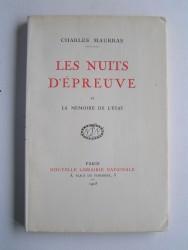 Charles Maurras - Les nuits d'épreuve. Et La mémoire de l'Etat