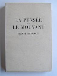 Henri Bergson - La pensée et le mouvant