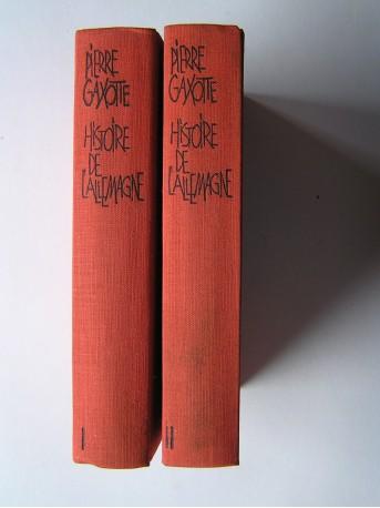 Pierre Gaxotte - Histoire de l'Allemagne. Tome 1 & 2.