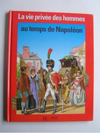 Pierre Miquel - La vie privée des Hommes. Au temps de Napoléon.
