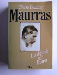 Pierre Boutang - Maurras. La destinée et l'oeuvre