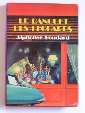 Alphonse Boudard - Le banquet des léopards