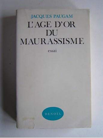 Jacques Paugam - L'âge d'or du maurassisme