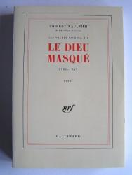 Thierry Maulnier - Les vaches sacrées, III. Le Dieu masqué. 1980 - 1984