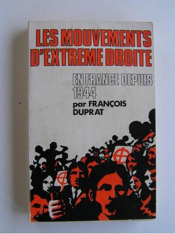 François Duprat - Les mouvements d'Extrême Droite en France depuis 1944