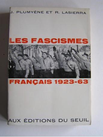 Jean Plumyene & Raymond Lasierre - Les fascismes français. 1923 - 1963