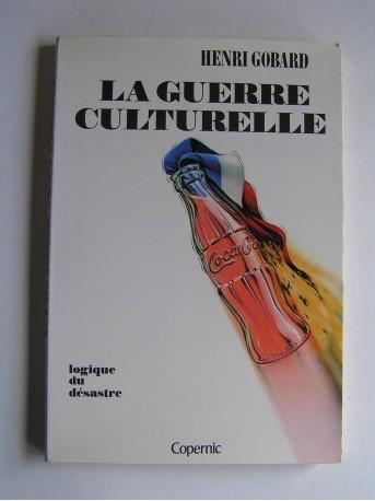 Henri Gobard - La guerre culturelle. Logique du désastre