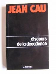 Jean Cau - Discours de la décadence