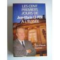 Jean-Claude Martinez - Les cent premiers jours de Jean-Marie Le Pen à l'Elysée