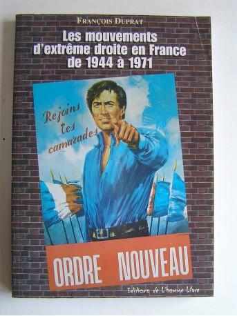 François Duprat - Les mouvements d'Extrême Droite en France depuis 1944 à 1971