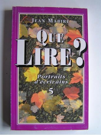 Jean Mabire - Que lire? Portraits d'écrivains. Tome 5